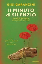 Il minuto di silenzio. La storia del calcio attraverso i suoi eroi -Gigi Garanzini