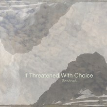 If Threatened With Choice