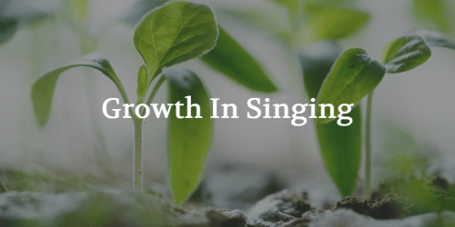 Growth In Singing