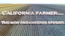 California Farmer… 'The New Endangered Species'