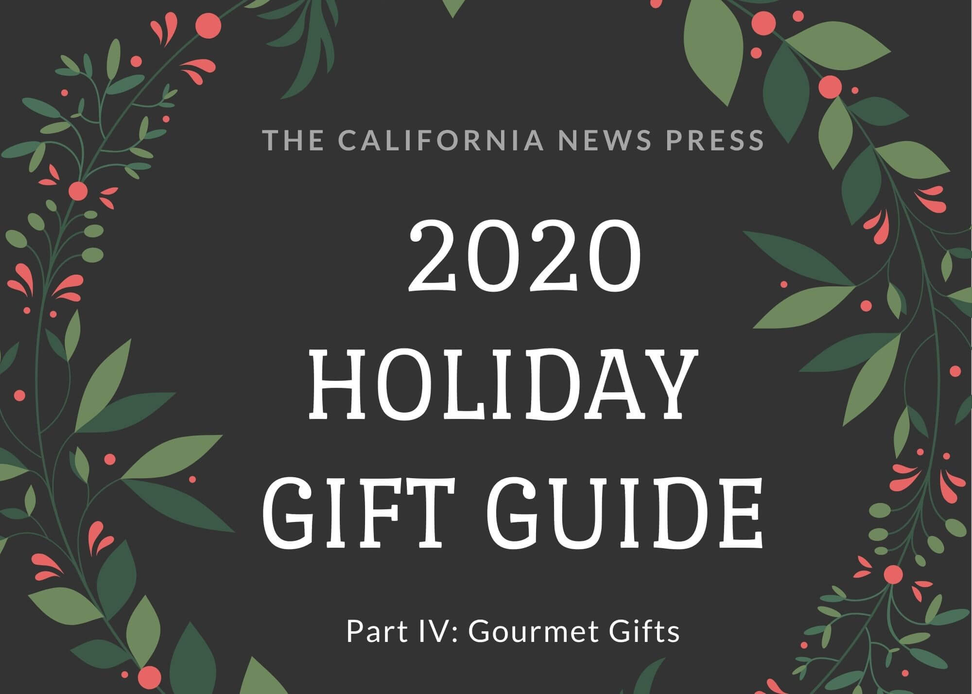 Graphic with text reading 2020 Holiday Gift Guide Part IV: Gourmet Gifts