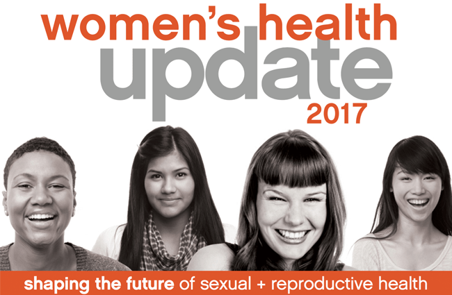 Women's Health Update 2017. Shaping the future of sexual and reproductive health