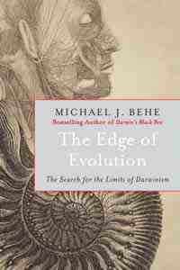 Michael Behe on <em>The Edge of Evolution</em> 2