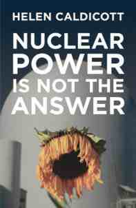 Nuclear Power Is Not the Answer 2