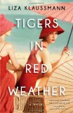 Book Review: Tigers in Red Weather by Liza Klaussman 17