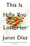 Book Review: This Is How You Lose Her by Junot Diaz 1