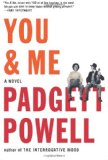Book Review: You & Me by Padgett Powell 4