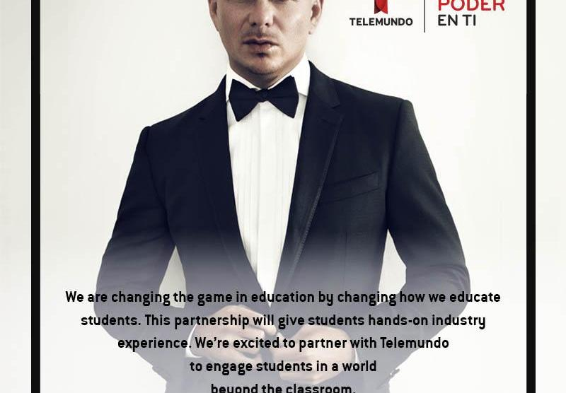 Telemundo Academy Pitbull Quote ENG - NBCUNIVERSAL TELEMUNDO ENTERPRISES ANNOUNCES TELEMUNDO ACADEMY AND PARTNERS WITH AWARD-WINNING PITBULL TO EMPOWER AND TRAIN THE NEXT GENERATION OF MEDIA LEADERS