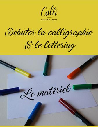 Calligraphique - Débuter en calligraphie et lettering - le matériel
