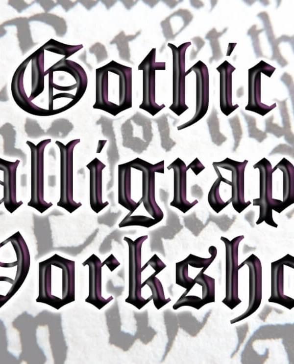 Gothic Calligraphy Workshop