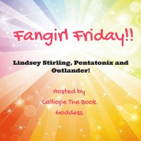 Lindsey Stirling, Pentatonix and Outlander! // Fangirl Friday #1