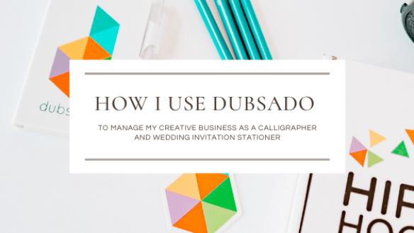 How I use Dubsado To Manage My Creative Business As A Calligrapher and Invitation Designer by CalliRosa