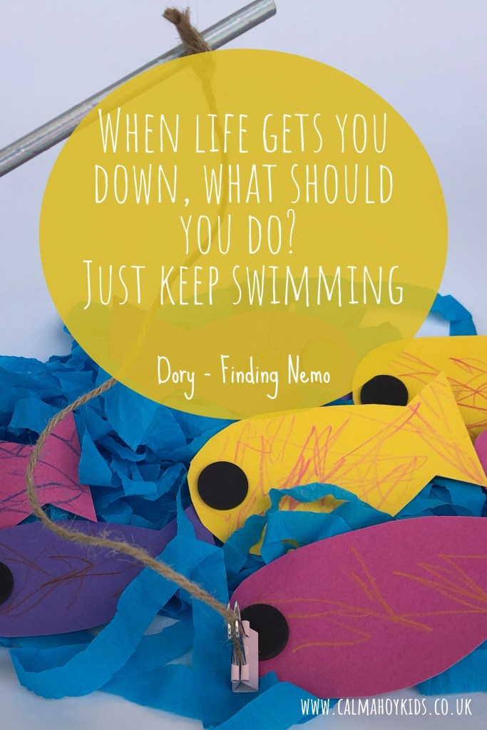 When life gets you down, what should you do? Just keep swimming. Dory - Finding Nemo quote