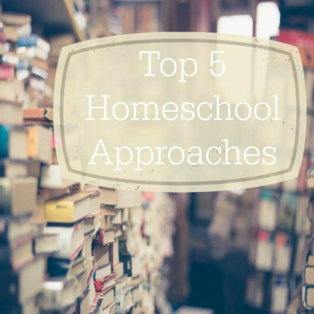 top 5 homeschool approaches