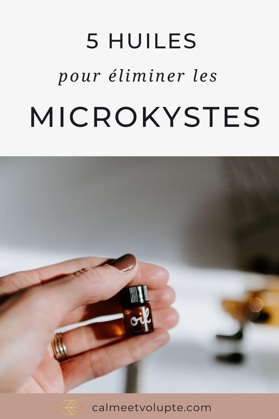 5 huiles pour éliminer les microkystes