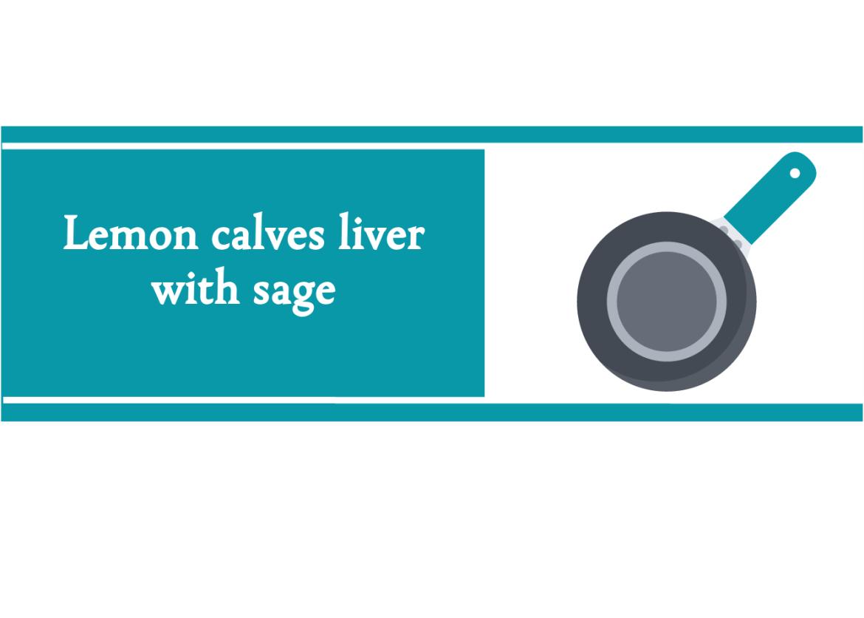 Lemon calves liver with sage recipe blogheader from CALMERme.com