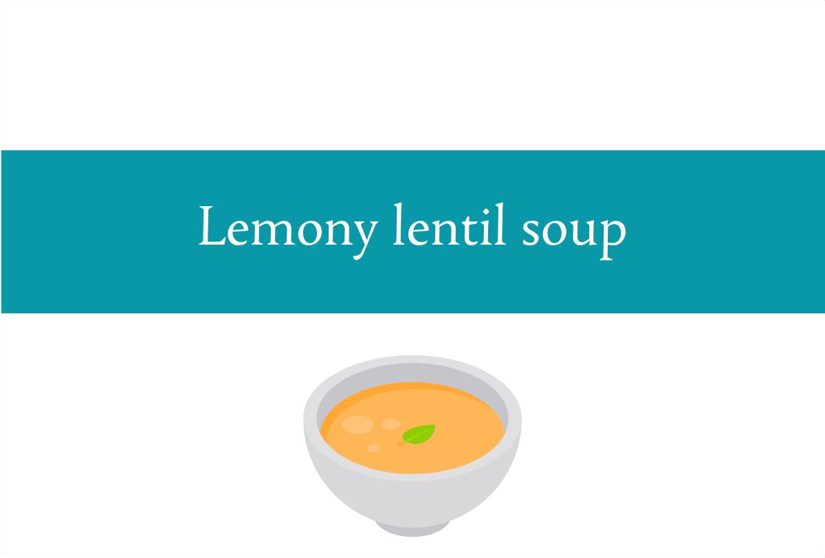 Blogheader for lemony lentil soup recipe from CALMERme.com