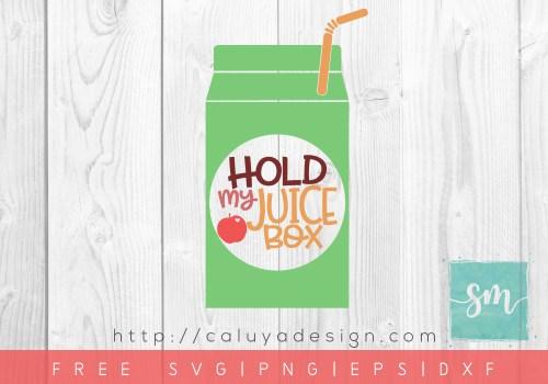 Free Hold My Juice Box SVG