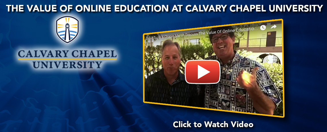 The Value Of Online Education At Calvary Chapel University