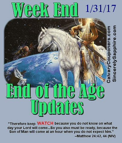 End of the Age Updates for 1/31/17