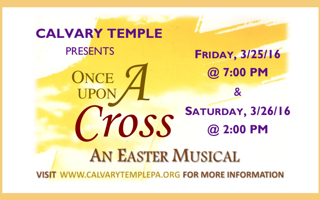 Make This Easter Unforgettable—Experience Once Upon a Cross–A FREE Easter Musical