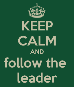 Keep Calm and Follow the Leader