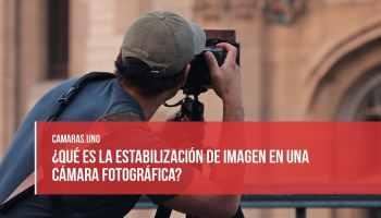 ¿Qué es la estabilización de imagen en una cámara fotográfica?