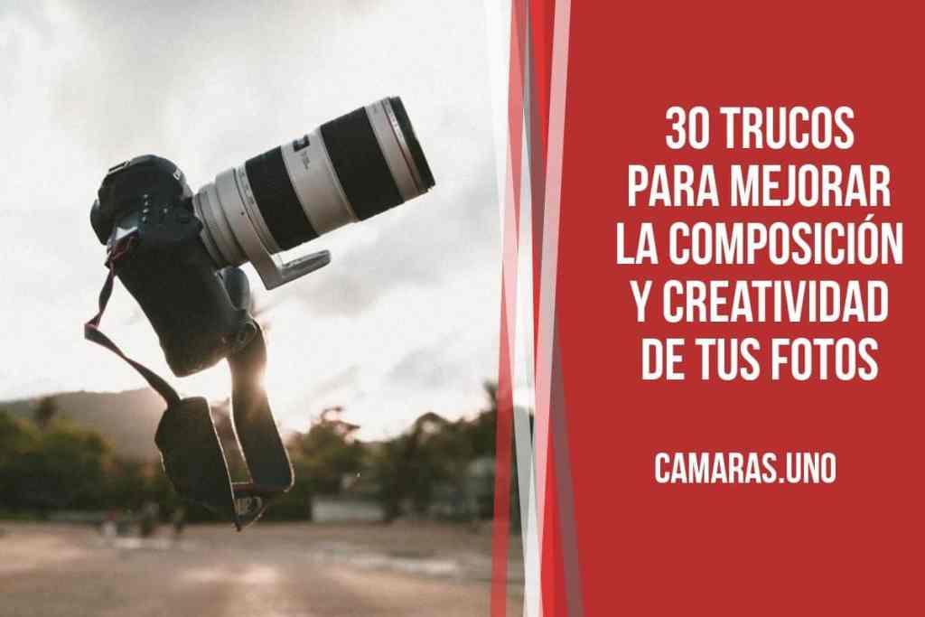 ¿Cuáles son los mejores trucos para mejorar la composición y creatividad de tus fotografías?