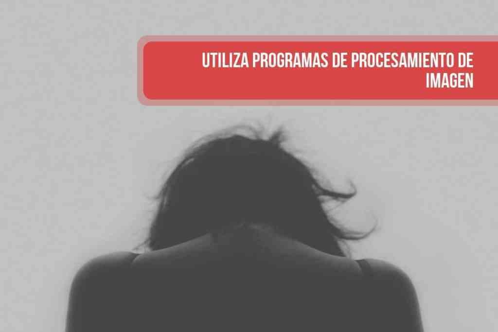 Utiliza programas de procesamiento de imagen