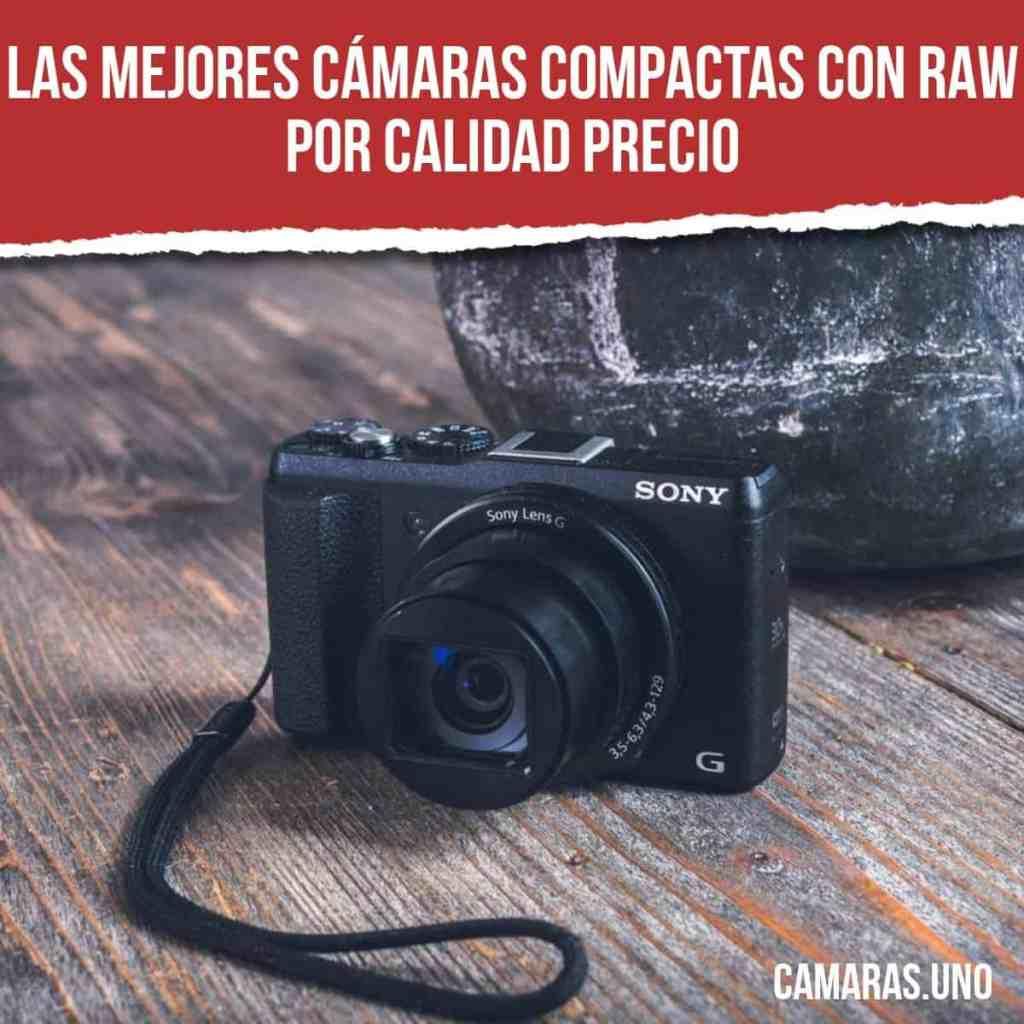 Las mejores cámaras compactas con RAW por calidad precio