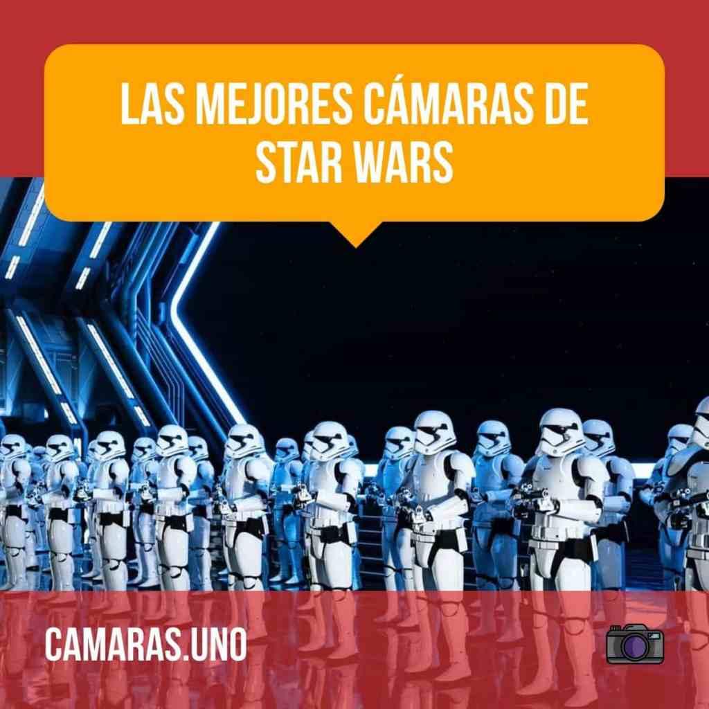 as mejores cámaras de Star Wars - 4 de Mayo: Día Mundial de Star Wars