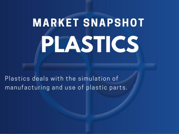CAE Market Snapshot Plastics