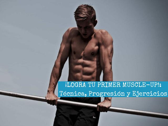 ¡LOGRA TU PRIMER MUSCLE-UP!_ Tecnica, Progresion y Ejercicios