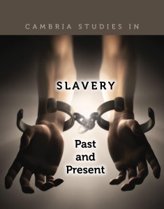 Cambria Press Studies in Slavery: Past And Present Ana Lucia Araujo