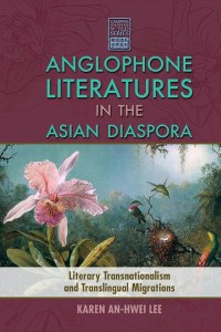 Cambria Press Academic Publisher (Forthcoming Title): Anglophone Literatures Asian Diaspora