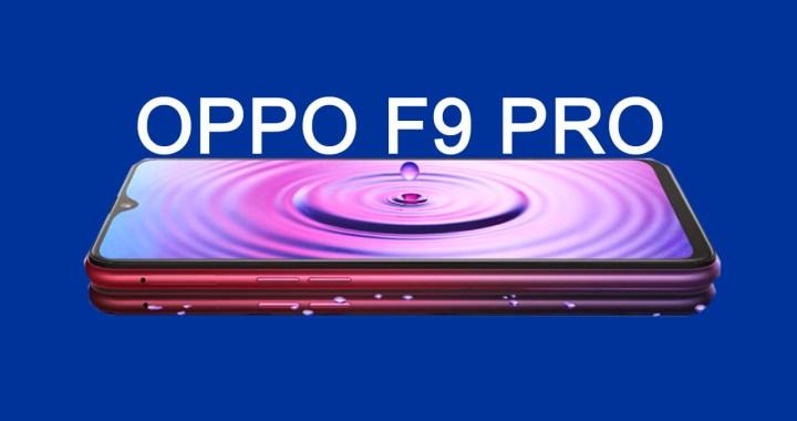 Oppo F9 Pro जल्द होगा लाॅन्च, भारतीय कीमत लगभग 28,000 रूपये