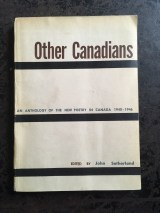 Other Canadians (1947), published by John Sutherland's First Statement Press, a spiritual forerunner and practical working model to Contact Press.