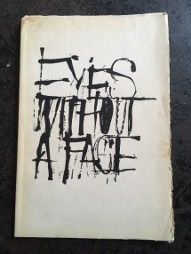 Kenneth McRobbie's Eyes Without a Face, published by Gallery Editions in 1960. Gallery Editions, edited by Avrom Isaacs, was one of the tangible products of the Contact Readings (hosted at Isaacs's Greenwich Gallery and then Isaacs Gallery) from 1957-1962.
