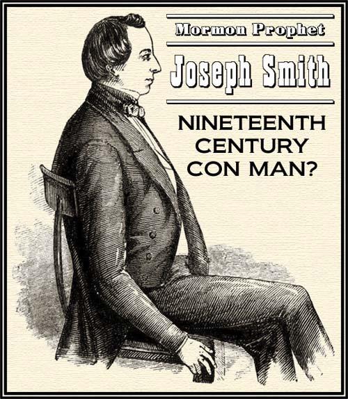 Joseph Smith Was A Conman