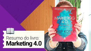 Resumo Livro Marketing 4.0 Kotler do Tradicional ao Digital