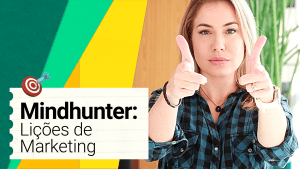 Sacadas-Licoes-Marketing-Minduhunter-Camila-Renaux