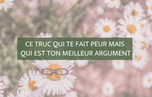 Ce truc qui te fait peur mais qui est ton meilleur argument | Blog Camille Gautry - Optimisation de Carrière et de Recrutement | Expatriation | Retour en France