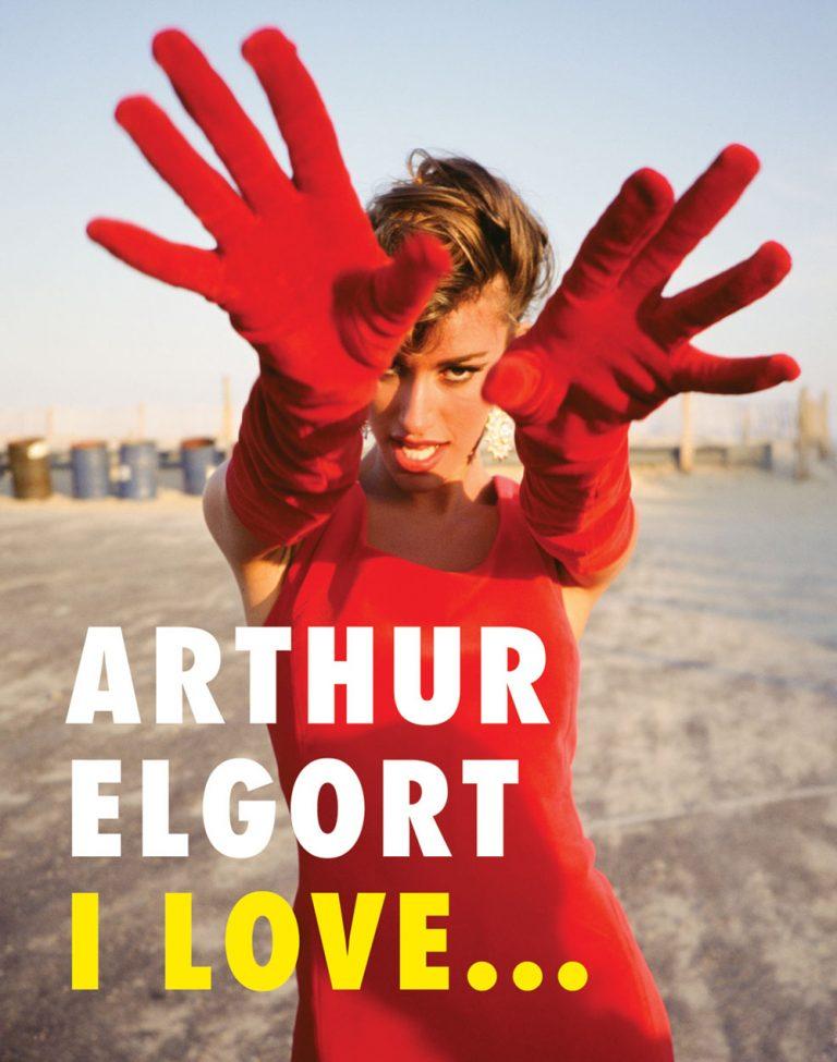 Arthur Elgort I Love…