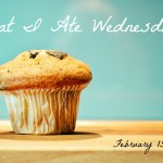 What I Ate Wednesday – February 15, 2017
