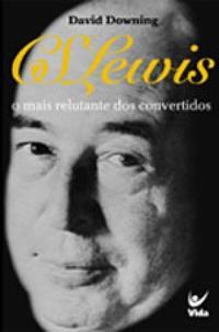 cs_lewis__o_mais_relutante_dos_conver_1229127611b