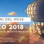 PREVISIONI MARZO 2018: IL BIGLIETTO PER IL NUOVO MONDO di Luca Carli