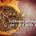 SETTIMANA ASTROLOGICA DAL 2 all'8 APRILE 2018 – MARTE E SATURNO CONGIUNTI IN CAPRICORNO