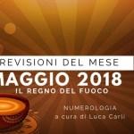 PREVISIONI MAGGIO 2018: IL REGNO DEL FUOCO di Luca Carli