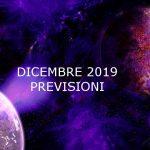 DICEMBRE 2019 -PREVISIONI INTUITIVE DI ASTROLOGIA