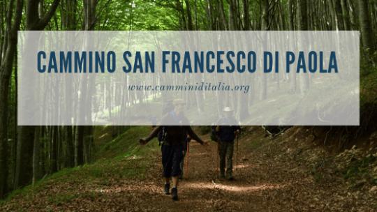 Cammino San Francesco di Paola: sui passi dell'eremita